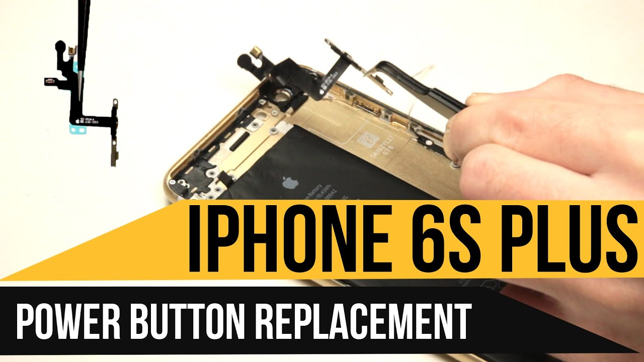 big sale 22e26 470da iPhone 6s Plus Power Button Replacement Video Guide