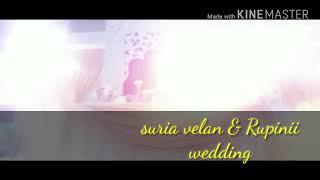Sagiyae suria velan &Rupinii wedding video