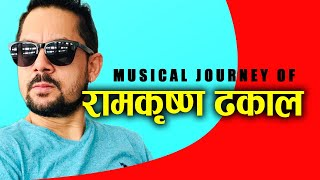 Musical Journey Of Ram Krishna Dhakal