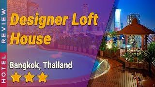 Designer Loft House hotel review Hotels in Bangkok Thailand Hotels