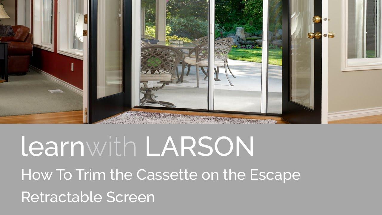 larson retractable screen door. How To Trim The Cassette On Larson Escape Screen Retractable Door :
