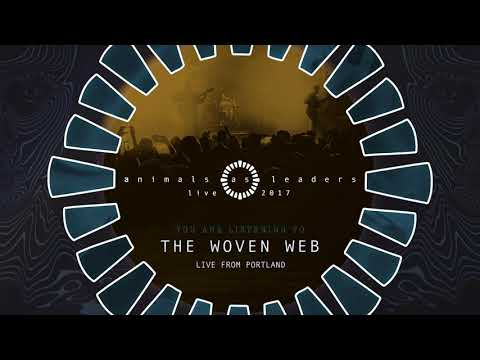 ANIMALS AS LEADERS - The Woven Web (Live from Portland)