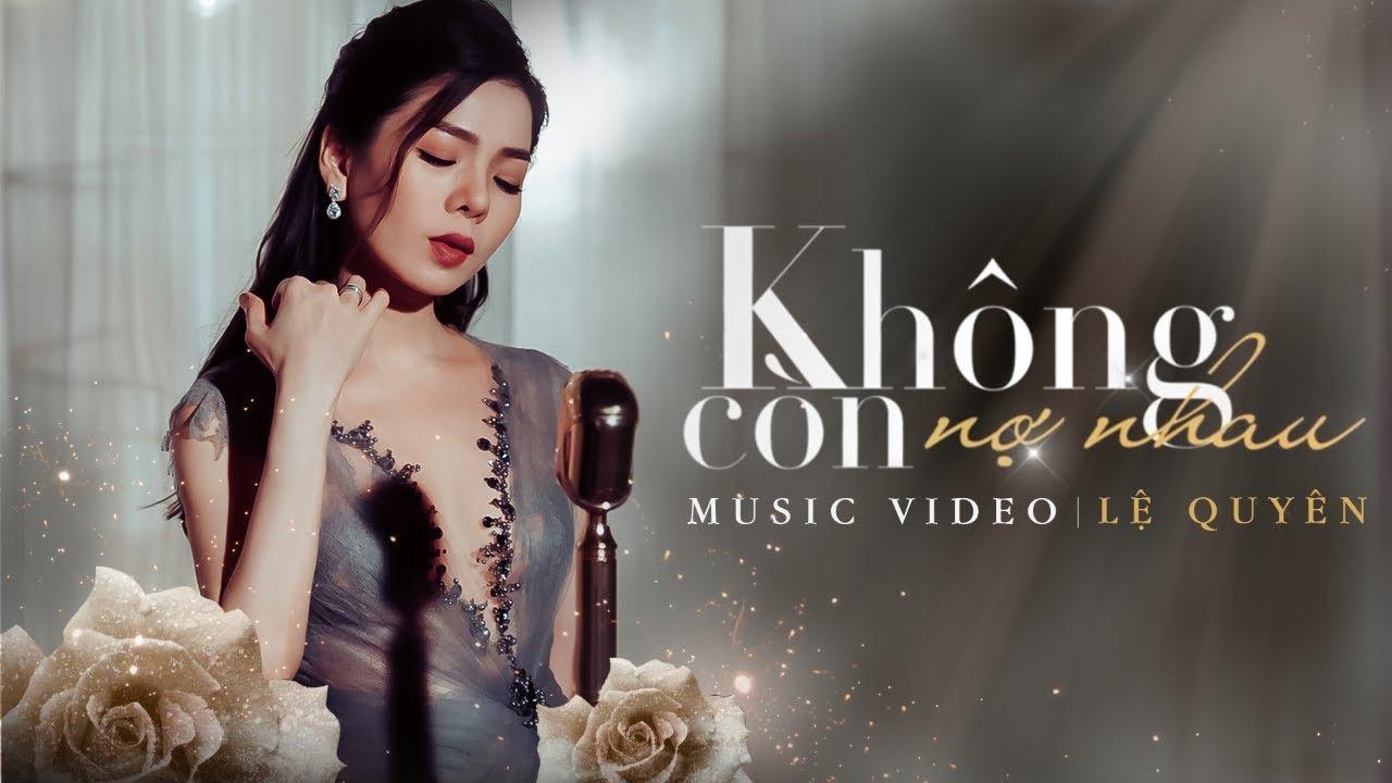 Không Còn Nợ Nhau – Lệ Quyên   Lương Gia Huy, Jangmi   Official Music Video