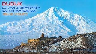 DUDUK - Djivan Gasparyan-Kapuit Manushak (Blue Violet)