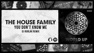 WU040 The House Family - You Don't Know Me ( Dj Burlak Remix)