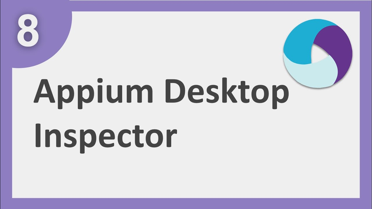 Appium step by step | How to use Appium Desktop Inspector to find Object  Locators