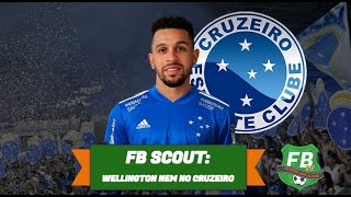 FB Scout - o que podemos esperar de Wellington Nem no Cruzeiro? Veja na análise completa