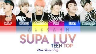 Teen Top 틴탑 - Supa Luv (슈파러브) Color Coded Lyrics (Han/Rom/Eng/가사)