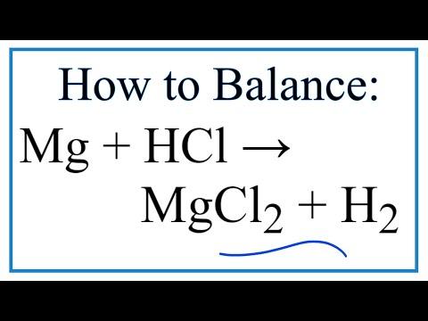 How To Balance Mg + HCl → MgCl2  + H2 (Magnesium + Hydrochloric Acid)