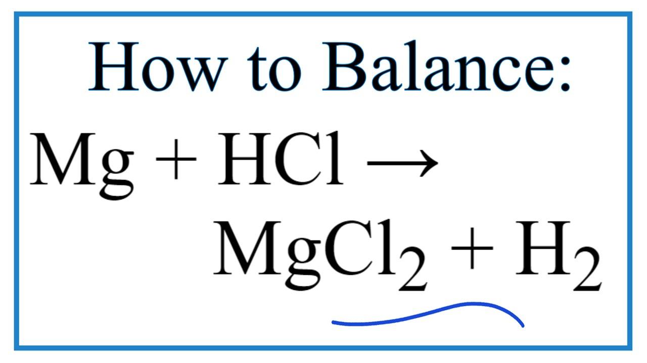 How To Balance Mg Hcl Mgcl2 H2 Magnesium Hydrochloric Acid