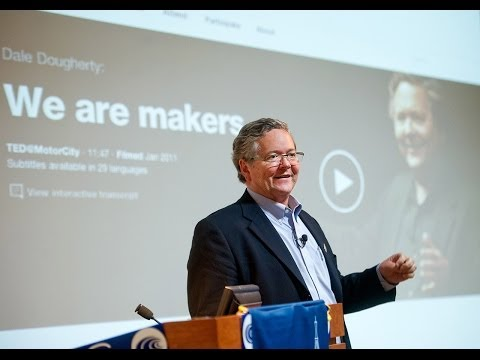 Minner Distinguished Lecture: Dale Dougherty, Maker Media ...