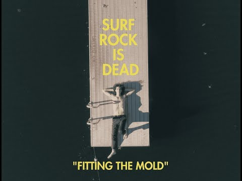 Surf Rock is Dead - Fitting The Mold (Official Video)