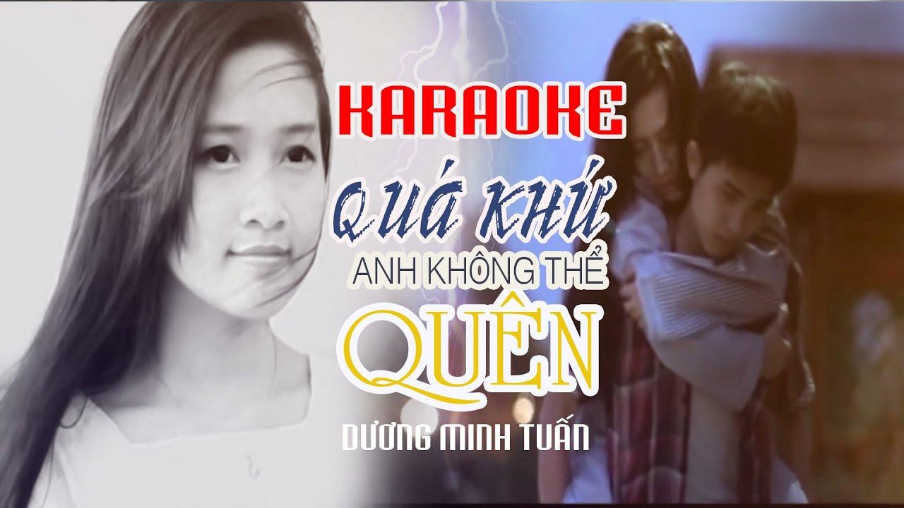 karaoke Quá Khứ Anh Không Thể Quên - Dương Minh Tuấn(beat chuẩn)