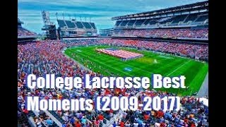 College Lacrosse Best Moments (2009-2017)