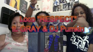 [MV] Loco(로꼬) _ RESPECT (Feat. GRAY & DJ Pumkin) MV Reaction