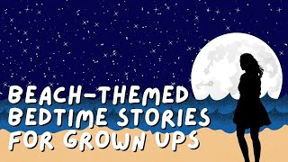 OVER 8 HOURS of Beach Themed Bedtime Stories for Grown Ups   No Ads No Interruptions (Sleep Stories)