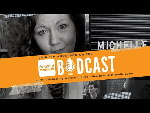 BodCast Episode 71: Celebrating Women and their Health with Michelle Lyons