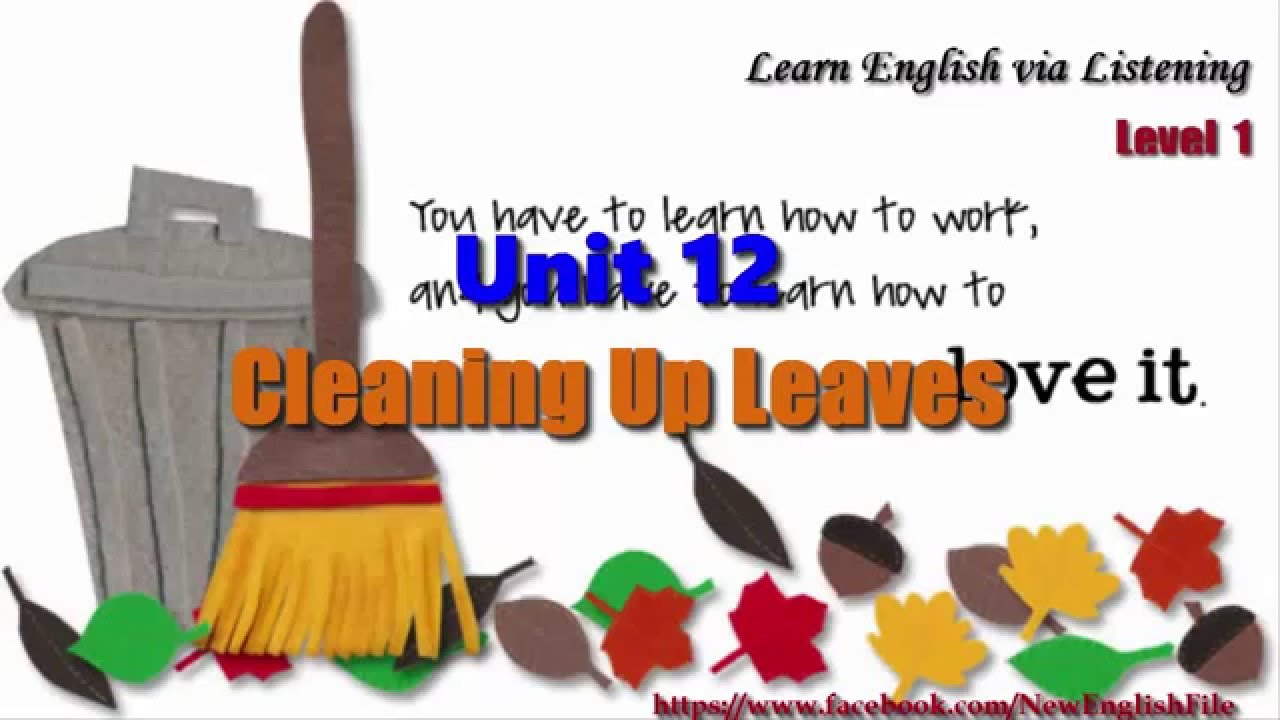 Learn English via Listening Level 1 Unit 12 Cleaning Up Leaves