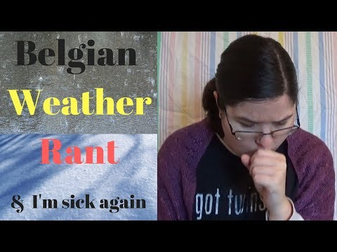 Rant: Belgian Weather Made Me Sick