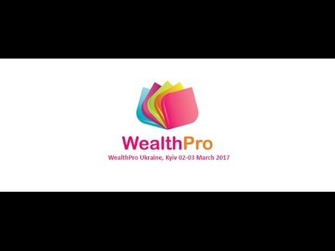 Video preview WealthPro Ukraine, Kyiv 2017