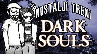 Nostalji Treni #3 - Dark Souls: Prepare to Die Edition