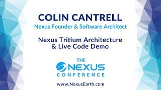 Nexus Tritium Architecture & Live Code Demo by Colin Cantrell 2018 Nexus Conference