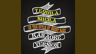 Tequila Sheila (In the Style of Bobby Bare) (Karaoke Version)