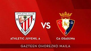 🔴 LIVE | Athletic Juvenil A vs CA Osasuna | Gazteen Ohorezko Maila 2020-21