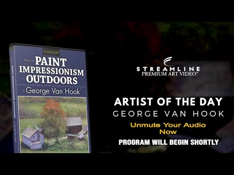 """George Van Hook """"How To Paint Impressionism Outdoors"""" **FREE LESSON VIEWING**"""