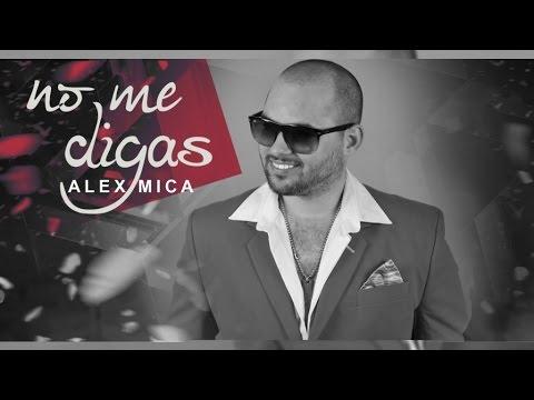 Alex Mica - No Me Digas (Official Music Video)