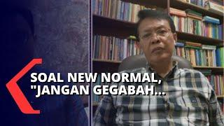 New Normal Per 5 Juni, Pengamat: Itu Terlalu Berani!