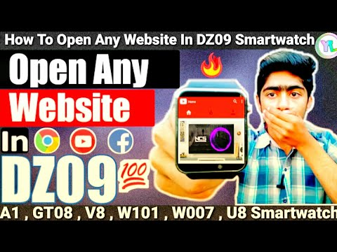How To Open Any Website In DZ09 Smartwatch | Facebook , YouTube On DZ09 Smartwatch | You Look