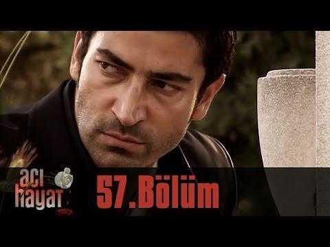 Acı Hayat 57.Bölüm Tek Part İzle (HD)