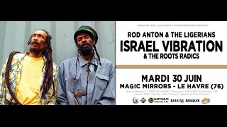 Israel Vibration & The Roots Radics Live au Havre (Magic Mirrors) France 30/06/2015.