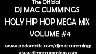 DJ Mac Cummings Holy Hip Hop Mega Mix Volume 4