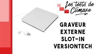 Test d'un graveur externe slot-in VersionTech de couleur grise