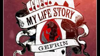 my life story / GEFRIN