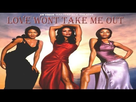 En Vogue - Love Wont Take Me Out