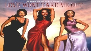 Watch En Vogue Love Wont Take Me Out video