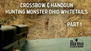 Crossbow & Handgun Hunting Monster Ohio Whitetails Part 1