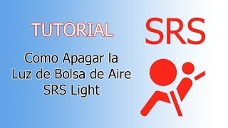 Tutorial: Como apagar la Luz SRS (Luz Bolsa de Aire) srs Light led