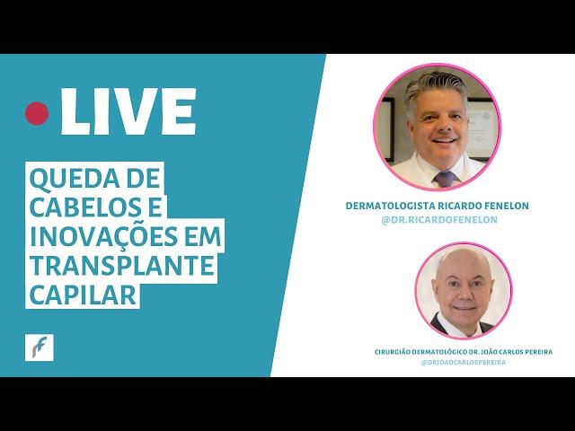 LIVE: Queda de cabelos e inovações em transplante capilar