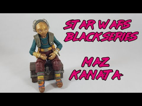 Star Wars Black Series MAZ KANATA Action Figure Toy Review