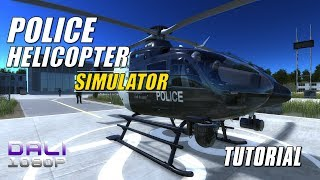 Police Helicopter Simulator Tutorial FIRST LOOK pc gameplay