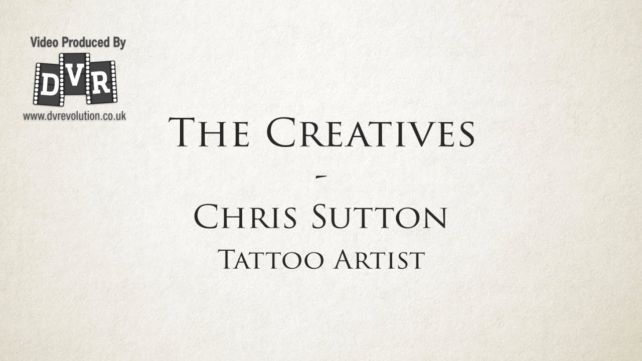 Tiffany Sutton Tattoo Artist: The Creatives: Chris Sutton