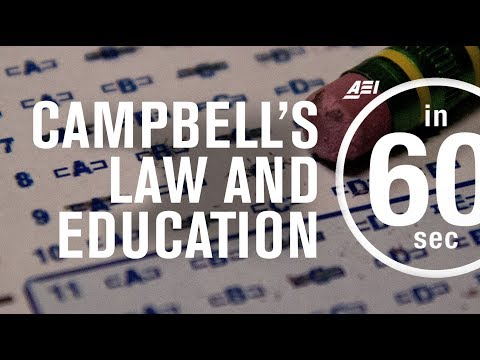 Education reformers should obey Campbell's Law | IN 60 SECONDS