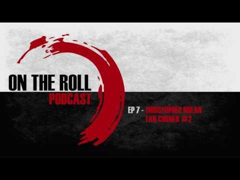 On The Roll Podcast Season 2 Episode 7 Christopher Nolan Fan Corner #2