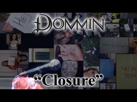 Closure (Official Music Video by Dommin)