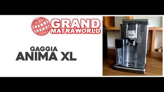 Gaggia Anima XL - Grand Matraw…