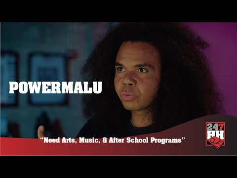 Powermalu Need Arts, Music, & After School Programs 247HH Exclusive